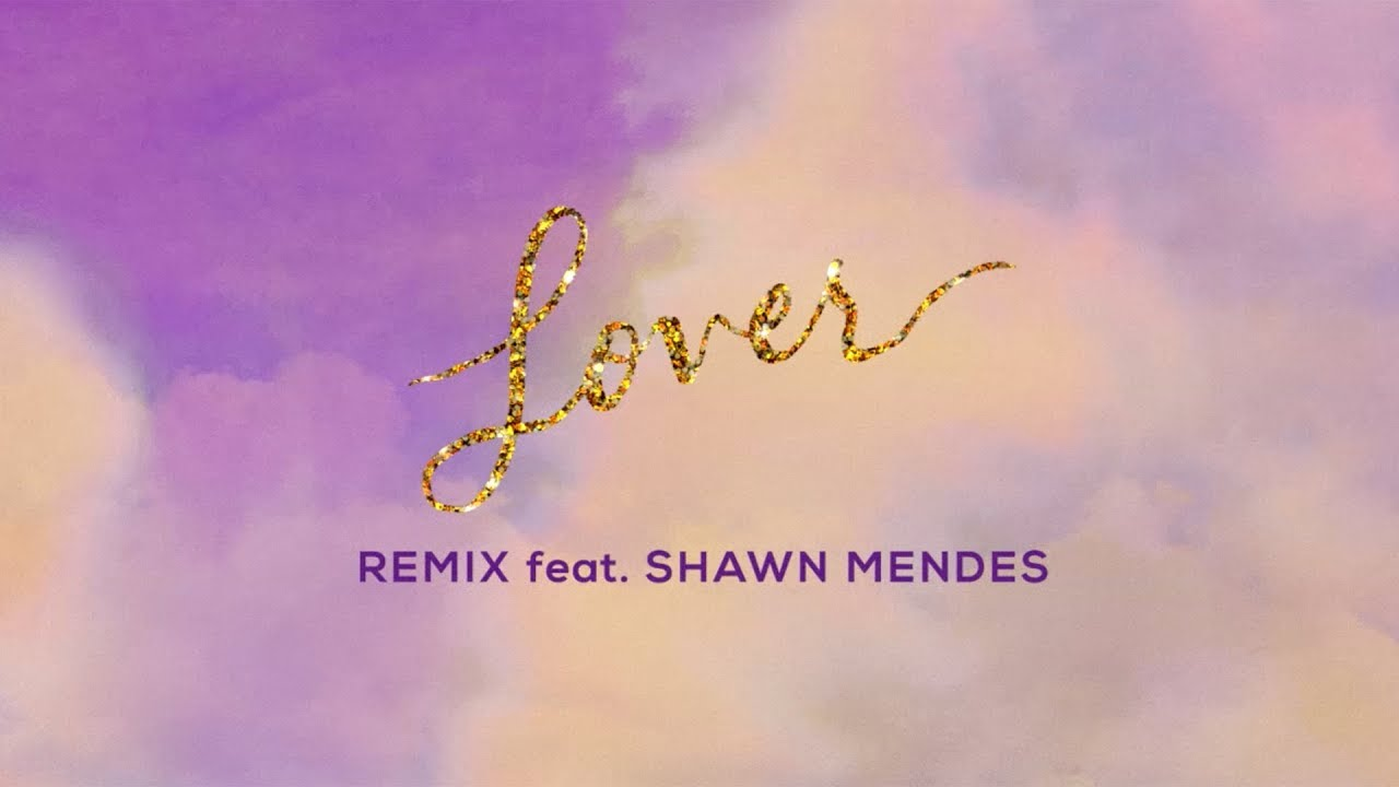 Taylor Swift 聯手 Shawn Mendes 釋出全新 Lover Remix 混音版